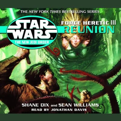 Star Wars: The New Jedi Order: Force Heretic III: Reunion by Sean Williams audiobook