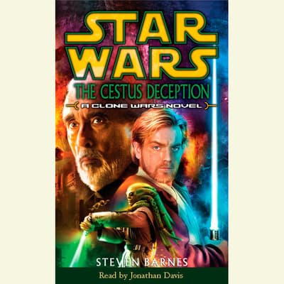 Star Wars: Clone Wars: The Cestus Deception by Steven Barnes audiobook