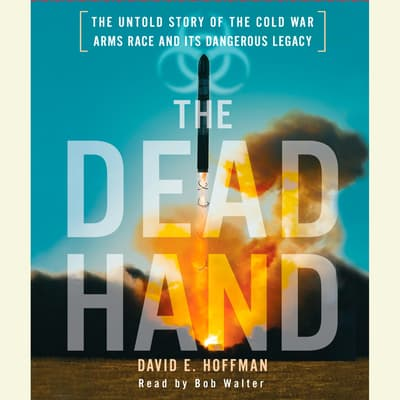 The Dead Hand by David E. Hoffman audiobook