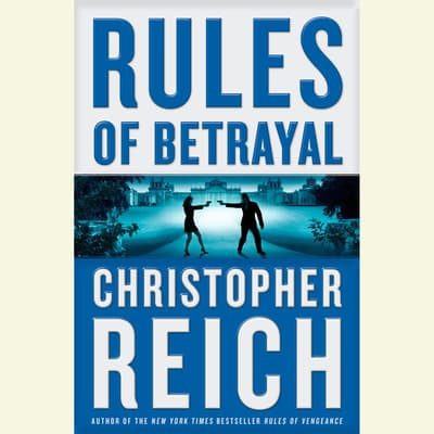Rules of Betrayal by Christopher Reich audiobook