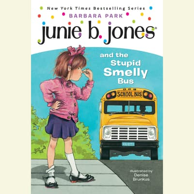 Junie B. Jones and the Stupid Smelly Bus by Barbara Park audiobook