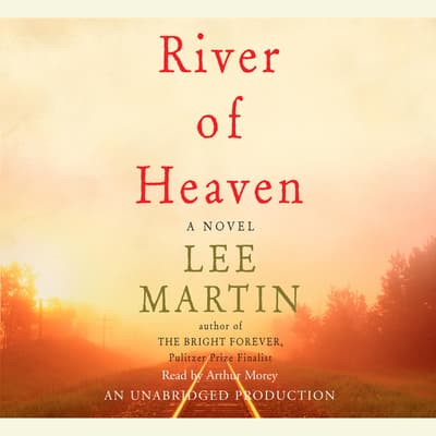 River of Heaven by Lee Martin audiobook