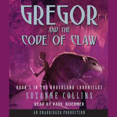The Underland Chronicles Book Five: Gregor and the Code of Claw by Suzanne Collins audiobook