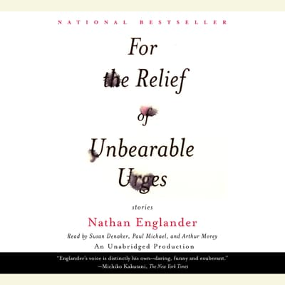 For the Relief of Unbearable Urges by Nathan Englander audiobook