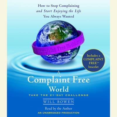 A Complaint Free World by Will Bowen audiobook
