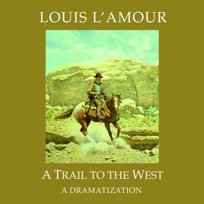 A Trail to the West by Louis L'Amour audiobook