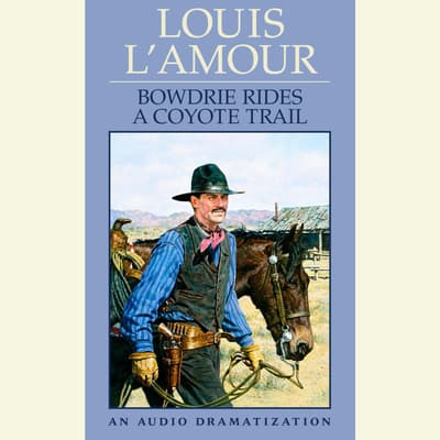 Bowdrie Rides a Coyote Trail by Louis L'Amour audiobook