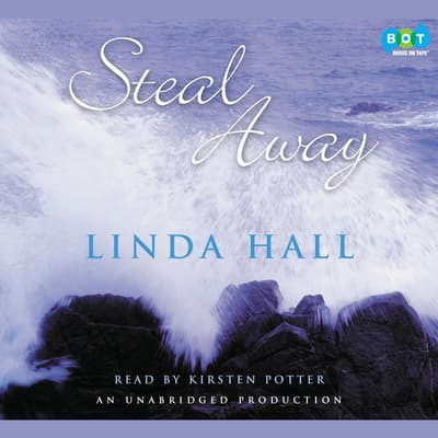 Steal Away by Linda Hall audiobook