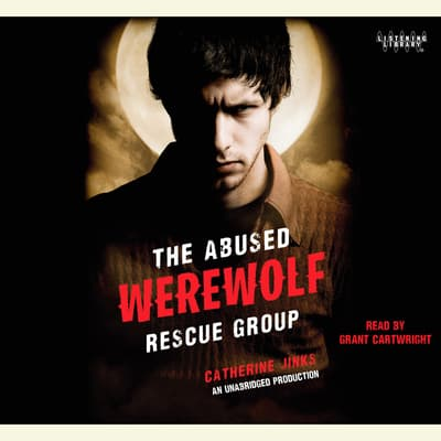 The Abused Werewolf Rescue Group by Catherine Jinks audiobook