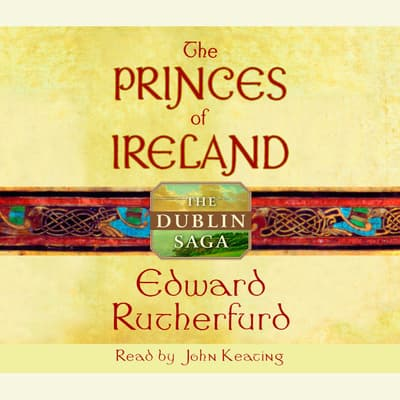 The Princes of Ireland by Edward Rutherfurd audiobook