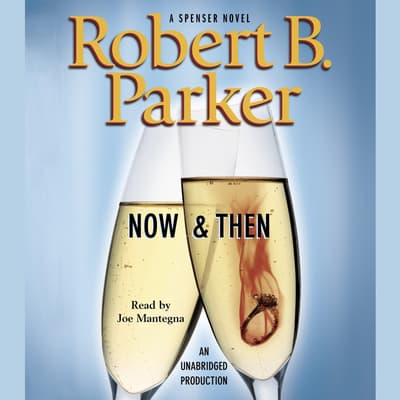 Now & Then by Robert B. Parker audiobook