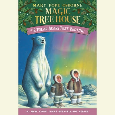 Polar Bears Past Bedtime by Mary Pope Osborne audiobook