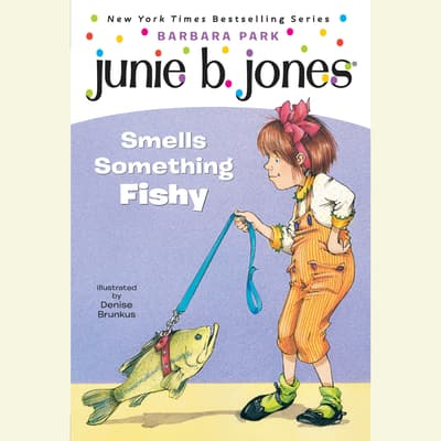 Junie B. Jones Smells Something Fishy by Barbara Park audiobook