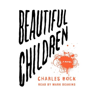 Beautiful Children by Charles Bock audiobook