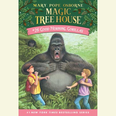 Good Morning, Gorillas by Mary Pope Osborne audiobook