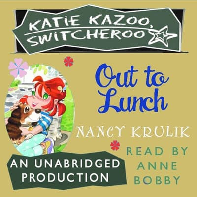 Katie Kazoo, Switcheroo #2: Out to Lunch by Nancy Krulik audiobook