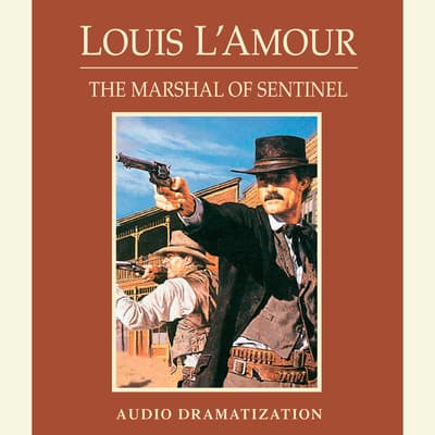 The Marshal of Sentinel by Louis L'Amour audiobook