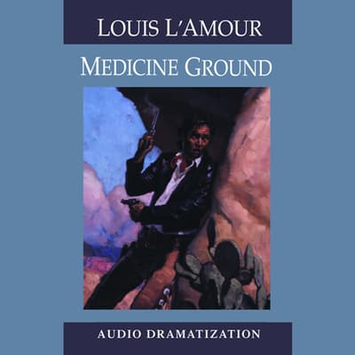 Medicine Ground by Louis L'Amour audiobook
