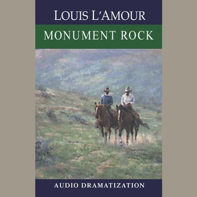 Monument Rock by Louis L'Amour audiobook