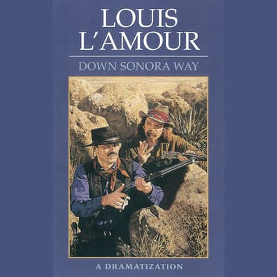 Down Sonora Way by Louis L'Amour audiobook