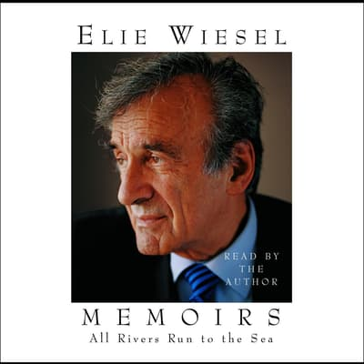 All Rivers Run to the Sea by Elie Wiesel audiobook