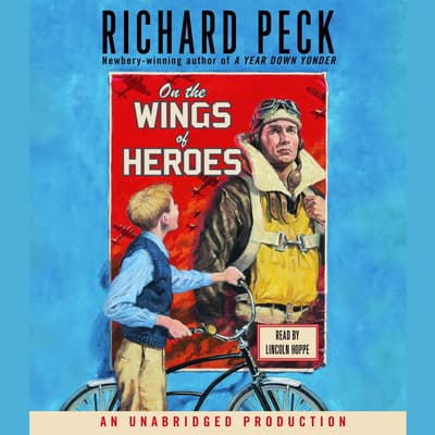 On the Wings of Heroes by Richard Peck audiobook