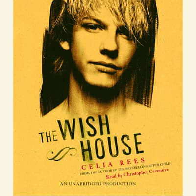 The Wish House by Celia Rees audiobook