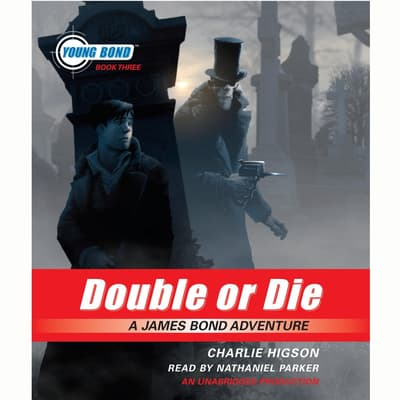 Double or Die: Young Bond Book #3 by Charlie Higson audiobook