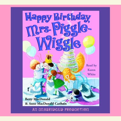Happy Birthday, Mrs. Piggle-Wiggle by Betty MacDonald audiobook