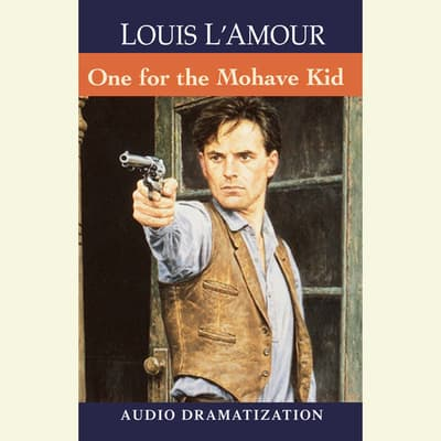 The One for the Mojave Kid by Louis L'Amour audiobook