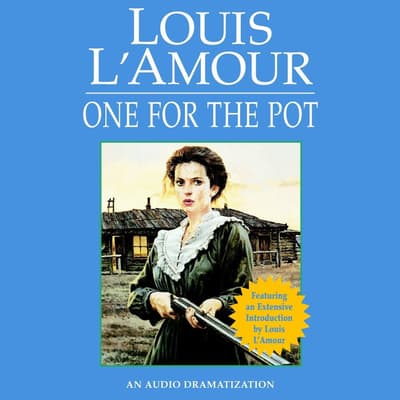 One for the Pot by Louis L'Amour audiobook