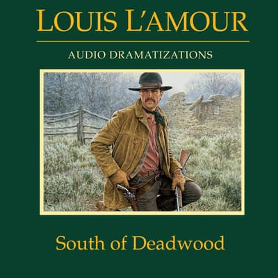 South of Deadwood by Louis L'Amour audiobook