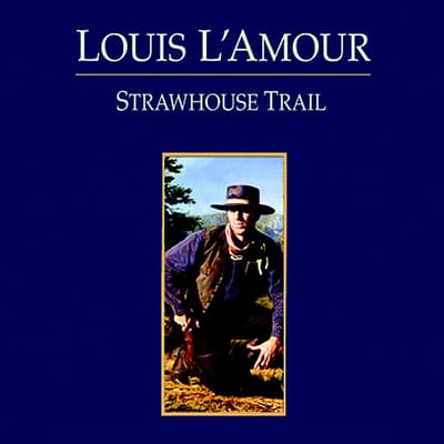 Strawhouse Trail by Louis L'Amour audiobook
