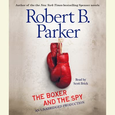 The Boxer and the Spy by Robert B. Parker audiobook