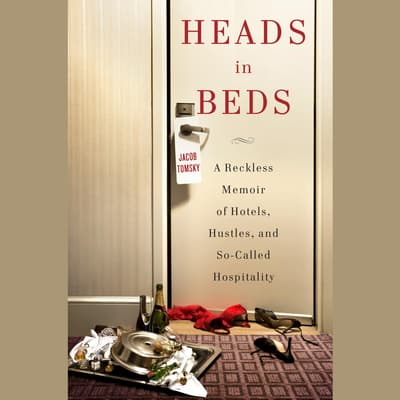 Heads in Beds by Jacob Tomsky audiobook