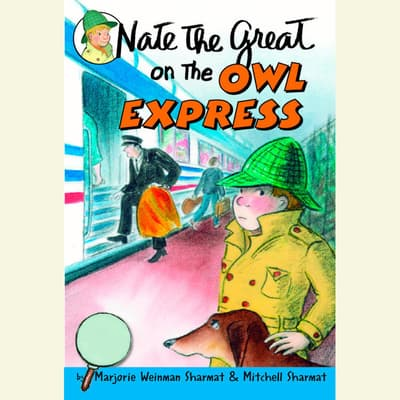Nate the Great on the Owl Express by Marjorie Weinman Sharmat audiobook