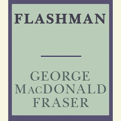 Flashman by George MacDonald Fraser audiobook
