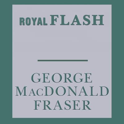 Royal Flash by George MacDonald Fraser audiobook