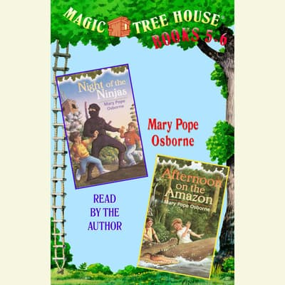 Magic Tree House: Books 5 and 6 by Mary Pope Osborne audiobook