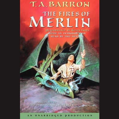 The Fires of Merlin by T. A. Barron audiobook