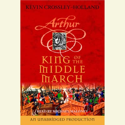 King of the Middle March by Kevin Crossley-Holland audiobook