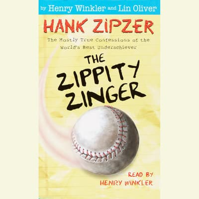 Hank Zipzer #4: The Zippity Zinger by Henry Winkler audiobook