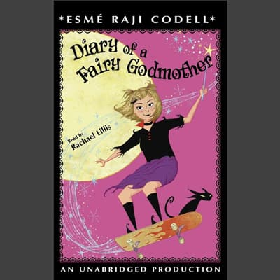 Diary of a Fairy Godmother by Esmé Raji Codell audiobook