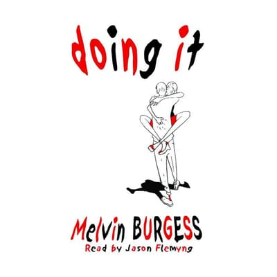 Doing It by Melvin Burgess audiobook