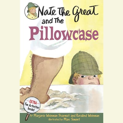 Nate the Great and the Pillowcase by Marjorie Weinman Sharmat audiobook