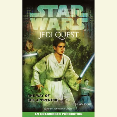 Star Wars: Jedi Quest #1: The Way of the Apprentice by Jude Watson audiobook