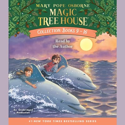 Magic Tree House Collection: Books 9-16 by Mary Pope Osborne audiobook