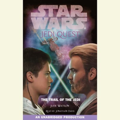 Star Wars: Jedi Quest #2: The Trail of the Jedi by Jude Watson audiobook