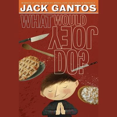 What Would Joey Do? by Jack Gantos audiobook