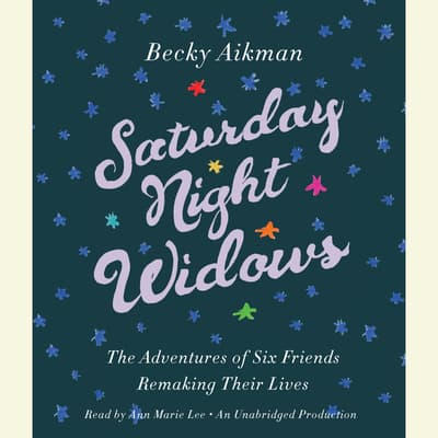 Saturday Night Widows by Becky Aikman audiobook